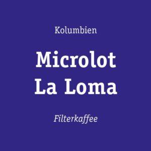 Kaffee Microlot La Loma Kolumbien kaufen